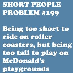 I couldn't ride bumper cars for years without a parent Short People Problems, Short Girl Problems, Short Person, Short Jokes, Funny True Quotes, Funny As Hell, Funny People, Funny Things, Have A Laugh