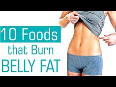 Top 10 Foods That Help Lose Belly Fat - Tips To Burn Belly Fat - YouTube
