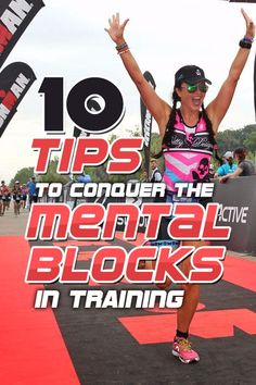10 Tips to Overcome your mental blocks during training - what to do when the miles pile up and life gets tough