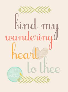 Bind My Wandering Heart to Thee by CarlaGDesignandPhoto on Etsy, $15.00