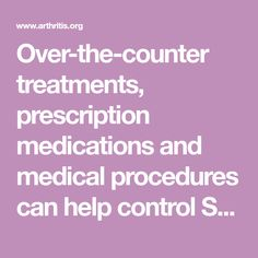 Get more information about how over-the-counter treatments, prescription medications and medical procedures can all help control Sjögren's Syndrome symptoms. Ra Symptoms, Counter Counter, Medical Prescription, Arthritis, Health, Health Care, Salud