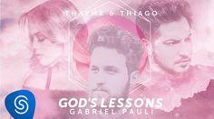 God's Lessons - Tradução em Português - Thaeme & Thiago part. Gabriel Paulí | Letra da Música