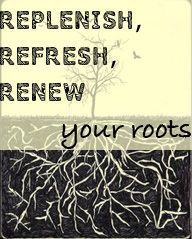 How to replenish, refresh, & renew your roots. Celebrating Tu B'Shevat.