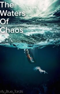 The waters of Chaos ~ A Percy Jackson Fanfiction (on hold