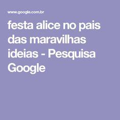 festa alice no pais das maravilhas ideias - Pesquisa Google