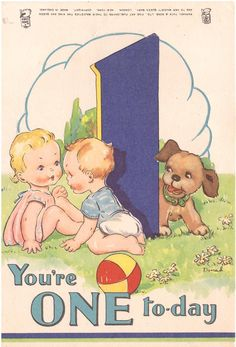 Full Sized Image: YOU'RE ONE TO-DAY large blue 1 between two toddlers and dog in grassy field 1st Birthday Cards, Baby 1st Birthday, Happy Birthday, Vintage Greeting Cards, Vintage Postcards, Images Vintage, Baby Clip Art, Children Images, Vintage Children