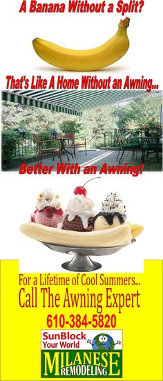 Plain old banana or a banana split? A plain old deck or a deck with an awning? Just Better with an awning!