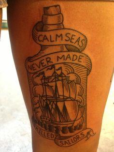 Calm Seas Never Made Skilled Sailors tattoo Haight-Ashbury Tattoos, Christian Wise