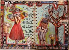 """""""What you see depends on what you're looking at""""  Art Journal Page by nayski"""