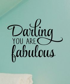'Darling You are Fabulous' Wall Quotes™ Decal by Wallquotes.com by Belvedere Designs #zulily #zulilyfinds