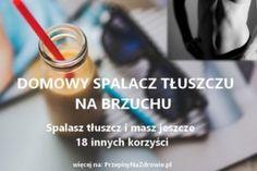 PrzepisyNaZdrowie.pl-przepis-na-domowy-spalacz-tluszczu-sposob-na-odchudzanie-18-korzysci Food And Drink, Soap, Weight Loss, Personal Care, Bottle, Beauty, Wax, Dots, Self Care