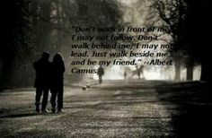 Albert Camus quote. Quotes. Friend, frienship