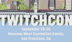 Tickets for TwitchCon Will be Going on Sale This Friday
