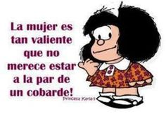 """Mafalda says:  """"A corageous woman doesn't deserve to be on the same level as a couple of cowards."""""""