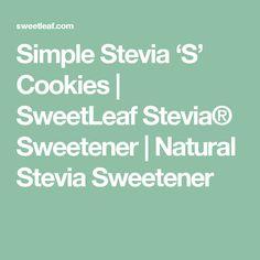 Simple Stevia 'S' Cookies | SweetLeaf Stevia® Sweetener | Natural Stevia Sweetener
