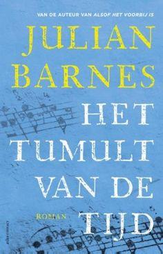 Het tumult van de tijd // Julian Barnes // ISBN: 9789025446611
