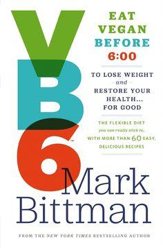 Mark Bittman's VB6 Diet Touts the Benefits of Vegan Lifestyle