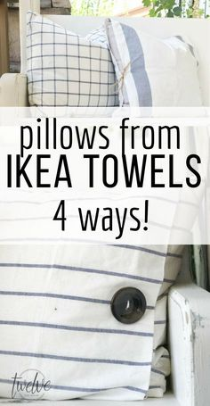 Make super stylish pillows from IKEA towels! There are 4 different styles you can create, and all are super easy even for those that dont sew! Try them out now! #TwelveOnMain #pillows #farmhousestyle #ikeahack