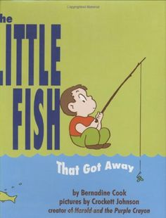 The first book with sentences I learned to read at grandmas. Would like to get it for the girls. | The Little Fish That Got Away: Bernadine Cook, Crockett Johnson