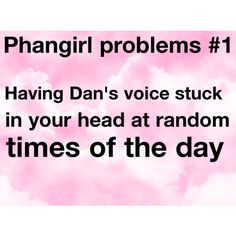 Phangirl Problems #1. My godz I honestly just started having this and I've honestly started to talk like they both do to myself. Is that bad?