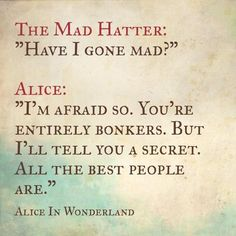 Always loved this quote from Alice in Wonderland!