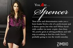 I took Zimbio's 'Pretty Little Liars' personality quiz and I'm Spencer! Who are you? #ZimbioQuiznull - Quiz