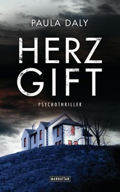 Paula Daly - Herzgift - Psychothriller