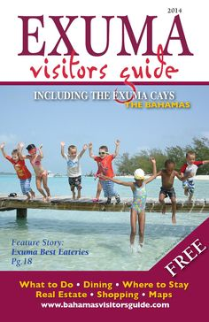 Exuma 2014  Exuma travel and tourist magazine. Featuring, hotels , what to do, have fun, dine, play and enjoy Exuma and its Cays.