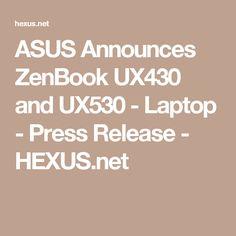 ASUS Announces ZenBook UX430 and UX530 - Laptop - Press Release - HEXUS.net