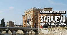 Tidbits of interesting things to do in Sarajevo, a unique but underrated city of Europe which must be part of your bucket list! A must visit!