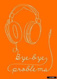 Bye Bye Problems. Headphone artwork. #headphones #cans #music http://www.pinterest.com/TheHitman14/headphones-microphones-%2B/