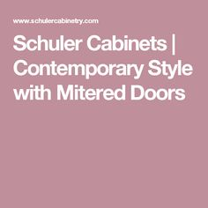 Schuler Cabinets | Contemporary Style with Mitered Doors