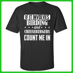 If It Involves Birding And Cheeseburgers Count Me In - Adult Shirt 2xl Black - Animal shirts (*Amazon Partner-Link)