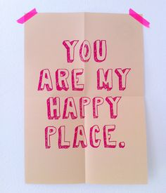 You are my happy place from Petersen Posters. Love this