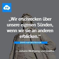 #Menschheit, #Spruch, #Sprüche, #Sünden, #Zitat, #Zitate, #JohannWolfgangvonGoethe