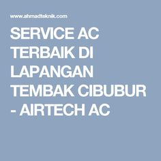SERVICE AC TERBAIK DI LAPANGAN TEMBAK CIBUBUR - AIRTECH AC