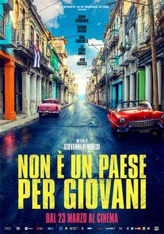 """Luoghi comuni,  progetti improvvisati e una Cuba """"leggermente"""" idealizzata. È uscito al cinema Non è un paese per giovani (2017, di Giovanni Veronesi)."""