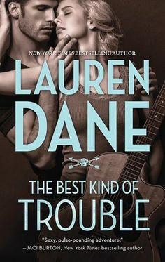 The Best Kind of Trouble by Lauren Dane   The Hurley Boys, BK#1   Publisher: Harlequin HQN   Publication Date: August 26, 2014   www.laurendane.com   Contemporary Romance