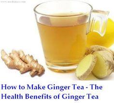 How to Make Ginger Tea - The Health Benefits of Ginger Tea. My favorite tea!