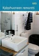 Kylpyhuoneen remontti / kustantaja Rakennustieto