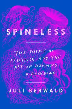 Spineless by Juli Berwald