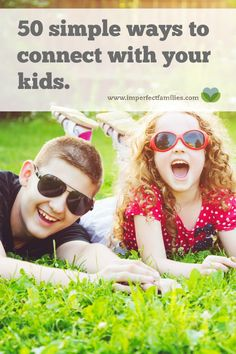 50 Simple Ways to Connect With Your Kids