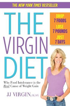 THE VIRGIN DIET: Drop 7 Foods, Lose 7 Pounds, Just 7 Days  ...  your fat is not your fault