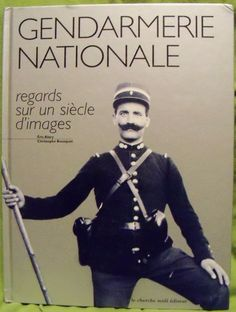 Gendarmerie Nationale 2001 Signed & Inscribed Hardcover French Language Edition