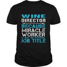 WINE DIRECTOR - FREAKIN T-SHIRTS, HOODIES, SWEATSHIRT (22.99$ ==► Shopping Now)