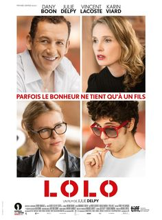 Bande-annonce Lolo - Lolo, un film de Julie Delpy avec Dany Boon, Julie Delpy. Julie Delpy, 2015 Movies, New Movies, Good Movies, Movies Online, Hd Streaming, Streaming Movies, Entertainment, Poster