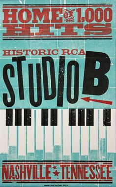 The official Hatch Show Print poster for Historic RCA Studio B.  The recording studio is home to countless classic hits by Elvis Presley, Roy Orbison, Dolly Parton, Waylon Jennings, and many more.