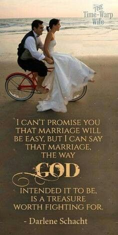 Marriage is not easy, but a marriage the way God intended it to be is such a beautiful thing worth fighting for! Marriage quote