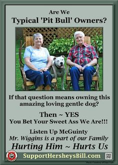 This poster is funny, but it is horrible that it has been illegal for a Pit Bull type dogs to live in Ontario, Canada since 2005.   All Pit Bull type dogs are automatically destroyed or sent to research facilities.   Hersey's Bill  would get rid of BSL in Ontario.   supporthersheysbi...