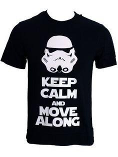 Keep calm and move along - Nice Star Wars shirt !